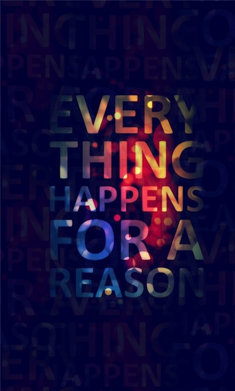 Everything happens for a reason Windows Phone Wallpaper